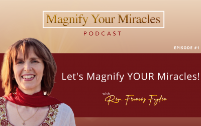 Introduction – Let's Magnify YOUR Miracles!