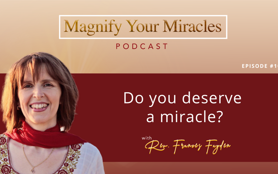 Do You Deserve a Miracle?