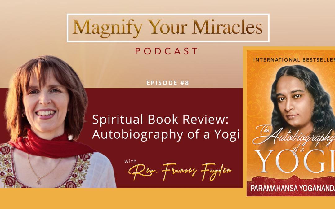 Spiritual Book Review: Autobiography of a Yogi
