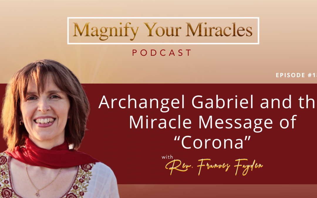 "Archangel Gabriel and the Miracle Message of ""Corona"""