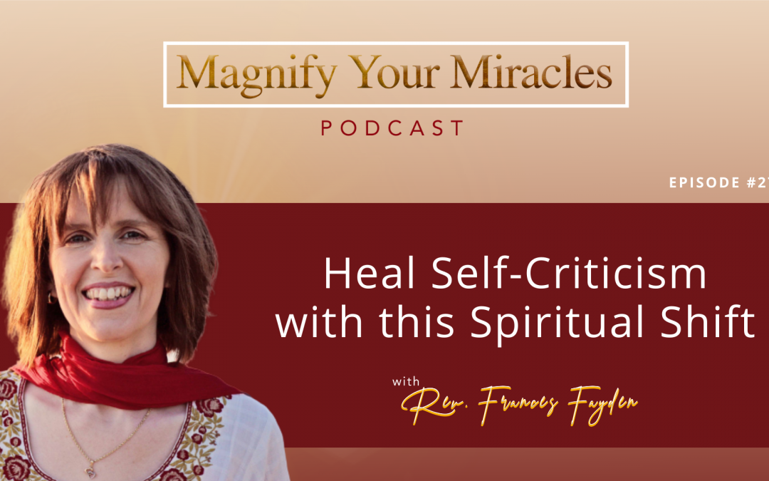 Heal Self-Criticism with this Spiritual Shift