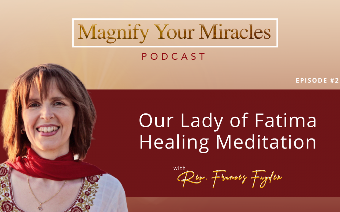 Our Lady of Fatima Healing Meditation