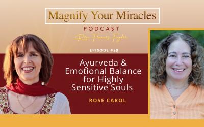 Ayurveda & Emotional Balance for Highly Sensitive Souls with Rose Carol