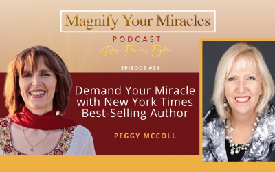 Demand Your Miracle with New York Times Best-Selling Author Peggy McColl