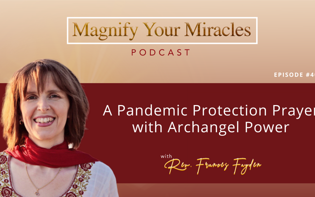 A Pandemic Protection Prayer with Archangel Power