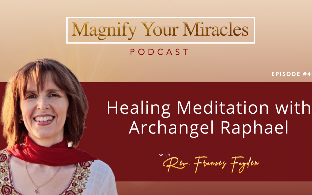 Healing Meditation with Archangel Raphael