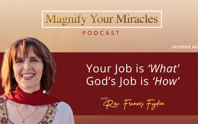 Your Job is 'What' – God's Job is 'How'