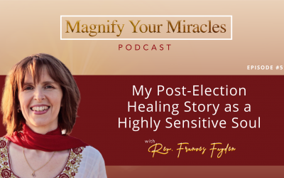 My Post-Election Healing Story as a Highly Sensitive Soul