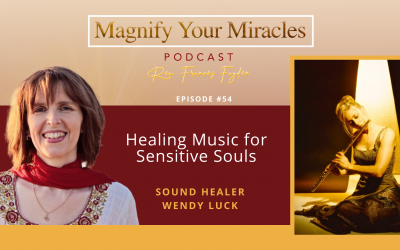 Healing Music for Sensitive Souls with Sound Healer, Wendy Luck