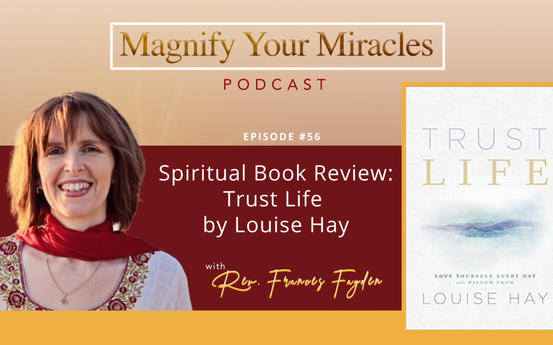 Spiritual Book Review: Trust Life by Louise Hay
