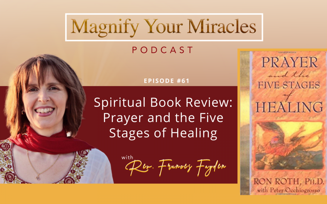 Spiritual Book Review: Prayer and the Five Stages of Healing by Ron Roth, Ph.D.