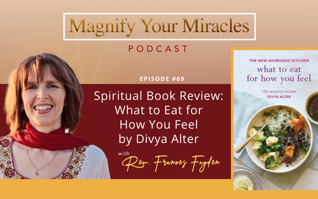 Spiritual Book Review: What to Eat for How You Feel  by Divya Alter