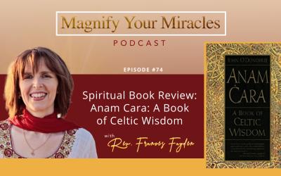 Spiritual Book Review: Anam Cara: A book of Celtic Wisdom by John O'Donohue