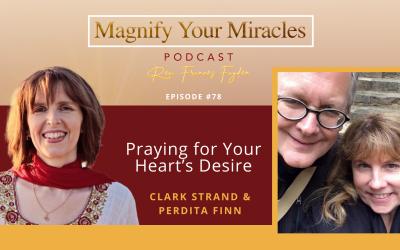 Praying for Your Heart's Desire with Perdita Finn & Clark Strand