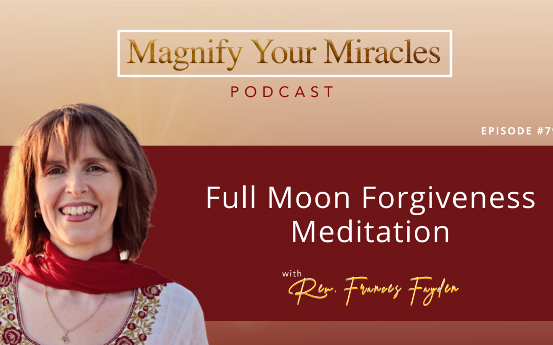 Full Moon Forgiveness Meditation