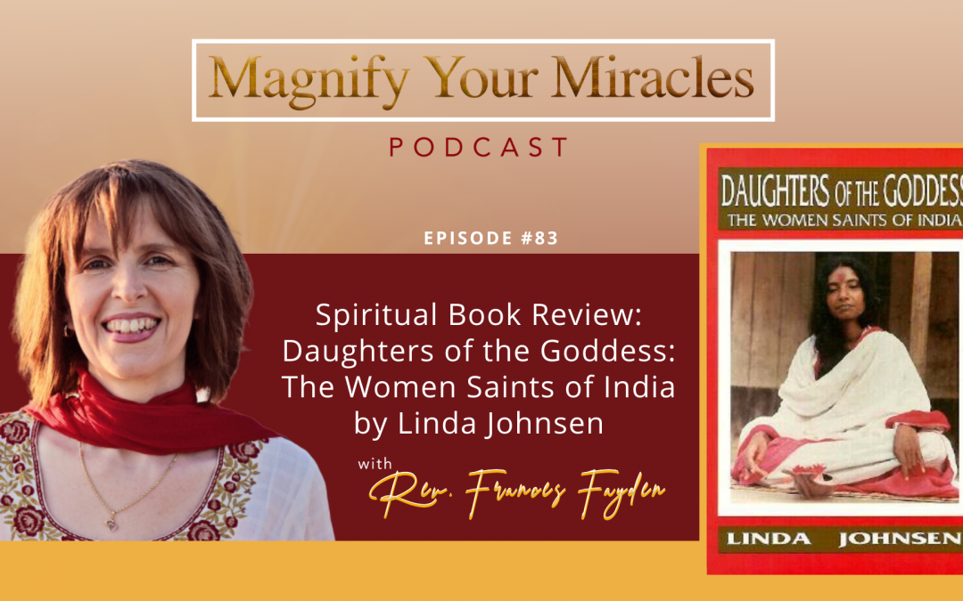 Spiritual Book Review: Daughters of the Goddess: The Women Saints of India by Linda Johnsen