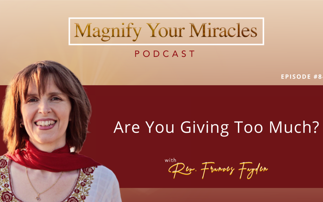 Are You Giving Too Much?