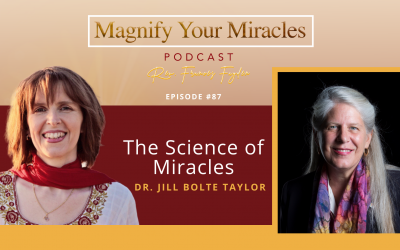 The Science of Miracles by Dr. Jill Bolte Taylor