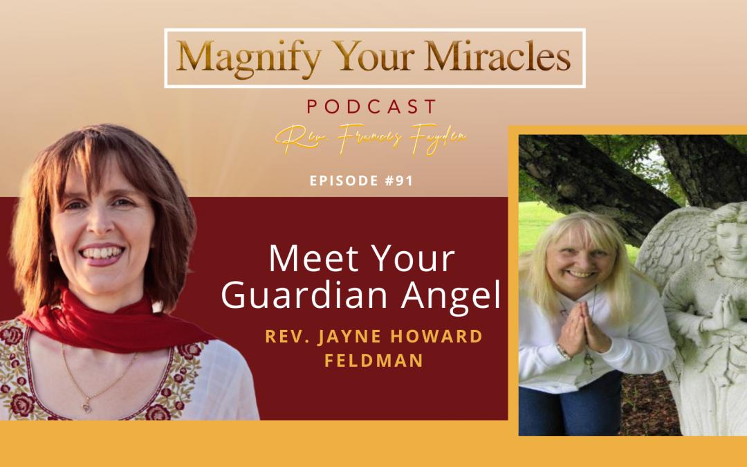 Meet Your Guardian Angel with Rev. Jayne Howard Feldman
