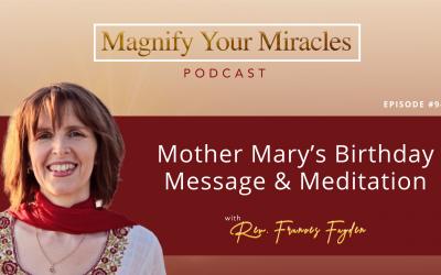 Mother Mary's Birthday Message & Meditation